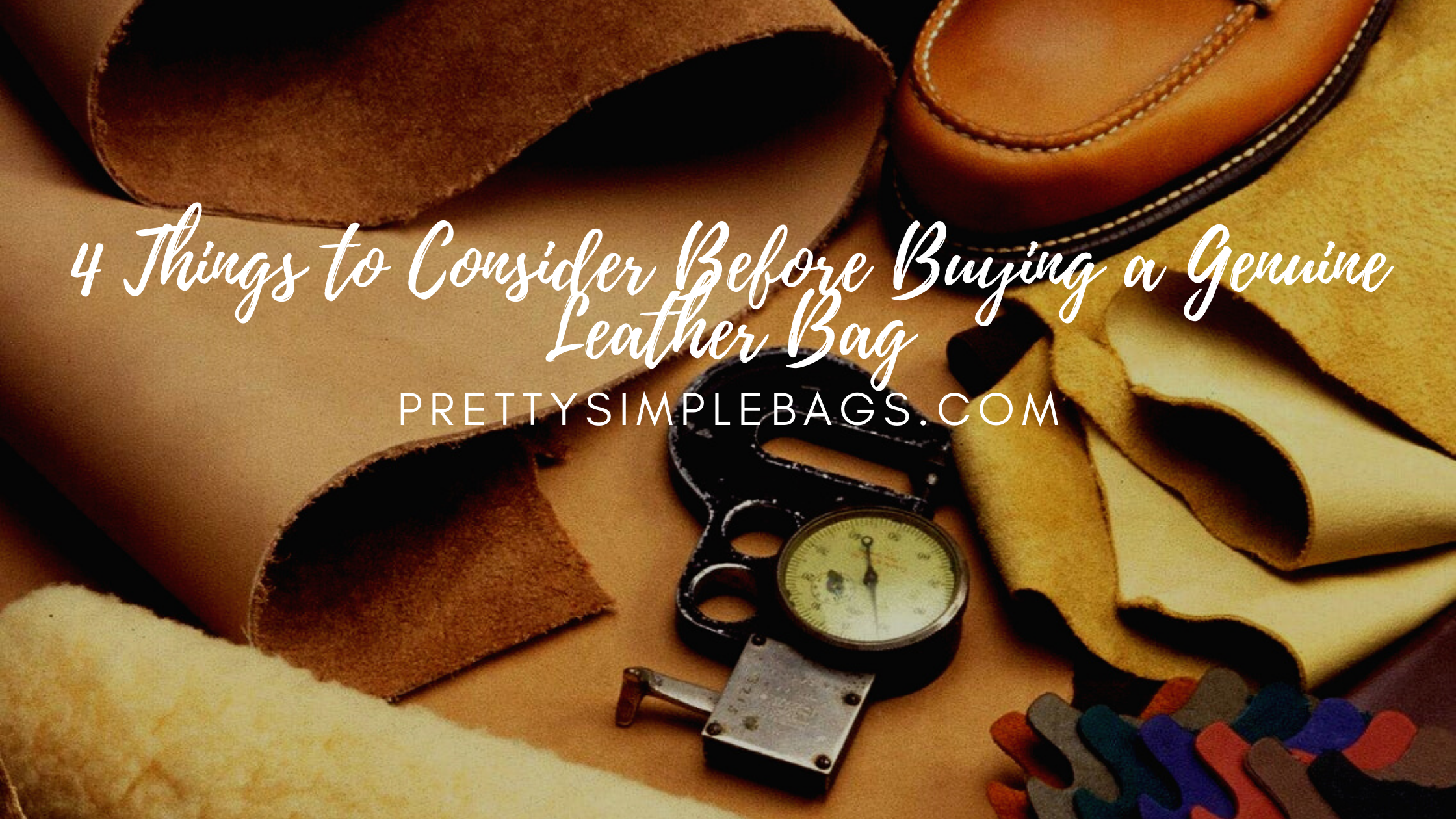 4 things to consider before buying a genuine leather bag