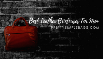 Best Leather Briefcases For Men in 2021