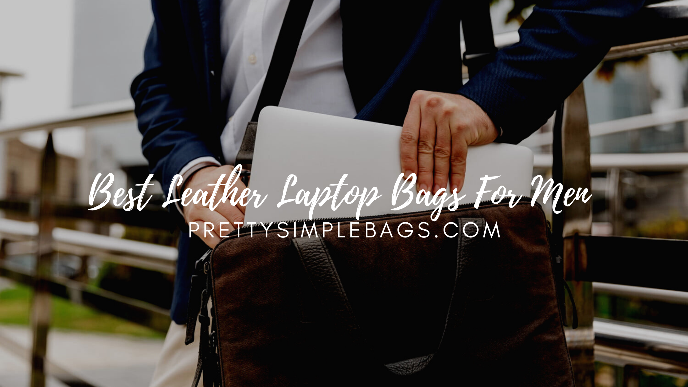 best leather laptop bags for men