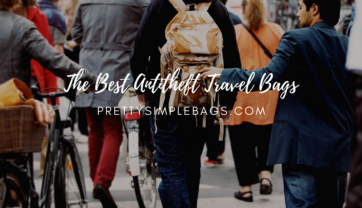 Buying The Best Antitheft Travel Bags in 2021